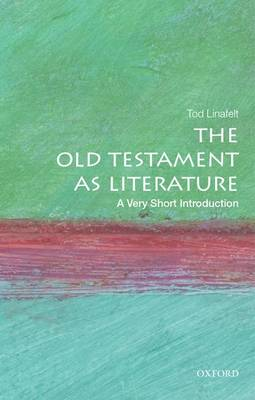 Hebrew Bible as Literature: A Very Short Introduction by Tod Linafelt