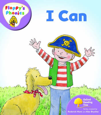 Oxford Reading Tree: Level 1+: Floppy's Phonics: I Can by Rod Hunt