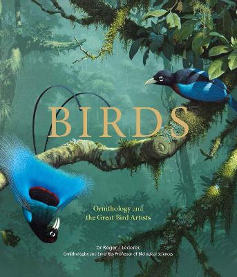 Birds: Ornithology and the Great Bird Artists book