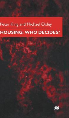 Housing: Who Decides? by Peter King