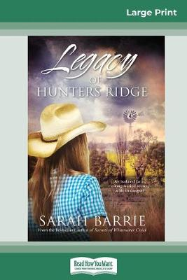 Legacy of Hunters Ridge (16pt Large Print Edition) by Sarah Barrie