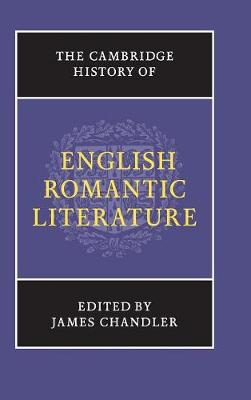 Cambridge History of English Romantic Literature by James Chandler