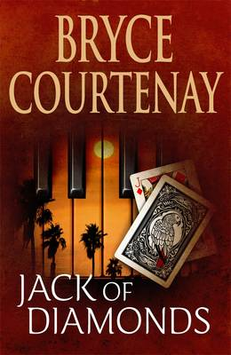 Jack Of Diamonds by Bryce Courtenay