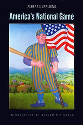 America's National Game by A.G. Spalding