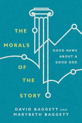The Morals of the Story by David Baggett