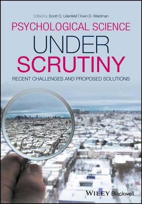 Psychological Science Under Scrutiny by Scott O. Lilienfeld