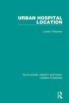 Urban Hospital Location by Leslie D Mayhew