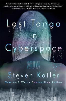 Last Tango in Cyberspace by Steven Kotler