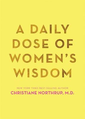 A Daily Dose of Women's Wisdom by Christiane Northrup