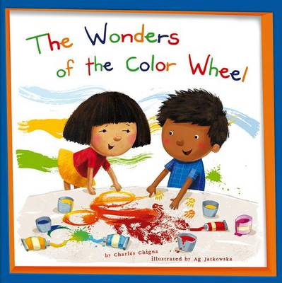 The Wonders of the Color Wheel by Charles Ghigna
