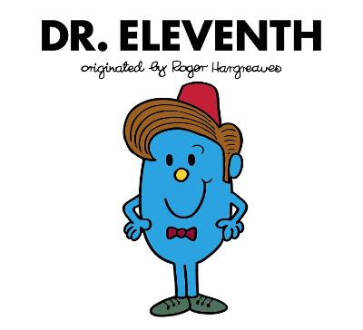 Doctor Who: Dr. Eleventh (Roger Hargreaves) by Adam Hargreaves