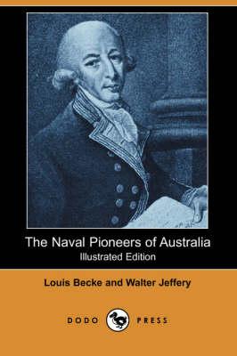 The Naval Pioneers of Australia by Louis Becke