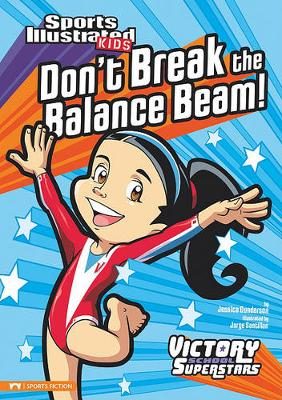 Don't Break the Balance Beam! by ,Jessica Gunderson