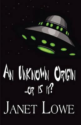 An Unknown Origin...or Is It? by Janet Lowe