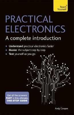Practical Electronics: A Complete Introduction by Andy Cooper