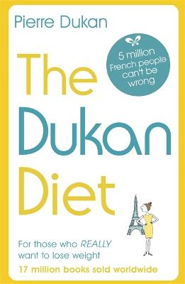 The Dukan Diet: The Revised and Updated Edition book