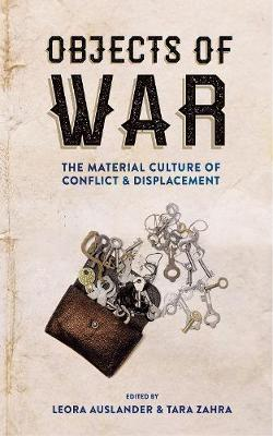 Objects of War by Tara Zahra