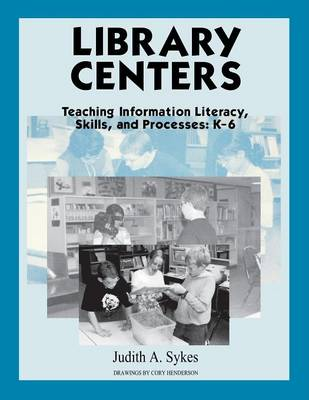 Library Centers by Judith Anne Sykes