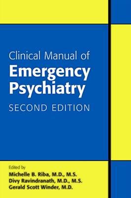 Clinical Manual of Emergency Psychiatry by Michelle B. Riba