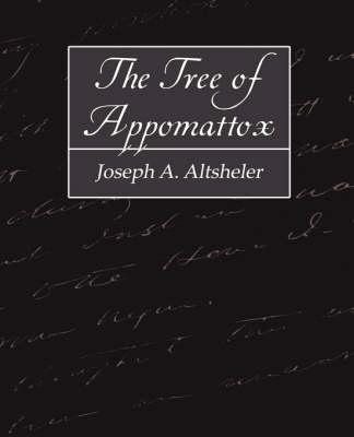 Tree of Appomattox by Joseph a Altsheler