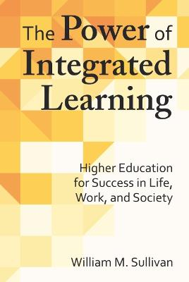 Power of Integrated Learning by William M. Sullivan