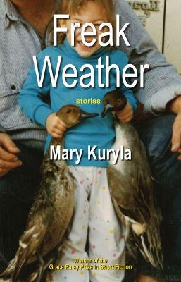 Freak Weather by Mary Kuryla