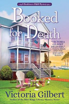 Booked For Death: A Booklover's B&B Mystery by Victoria Gilbert