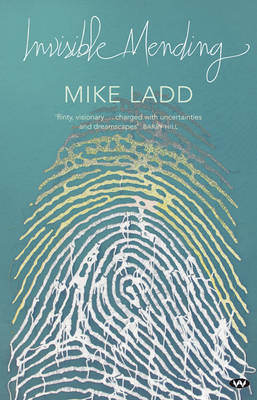 Invisible Mending by Mike Ladd