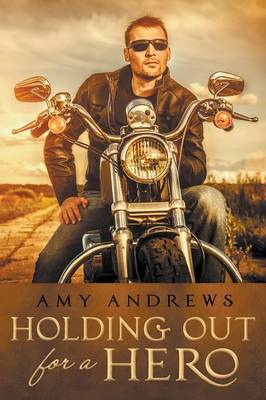Holding Out for a Hero by Amy Andrews