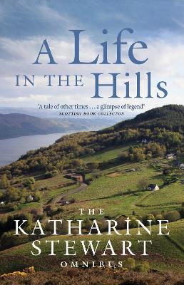 A Life in the Hills by Katharine Stewart