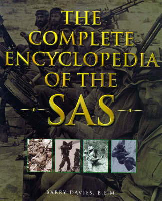 The Complete Encyclopedia of the SAS by Barry Davies
