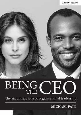 Being the CEO: The six dimensions of organisational leadership by Michael Pain