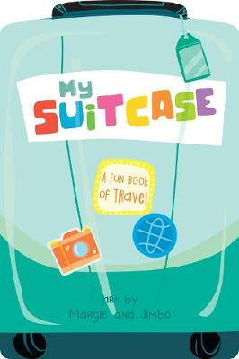 My Suitcase: A Fun Book of Travel by duopress labs