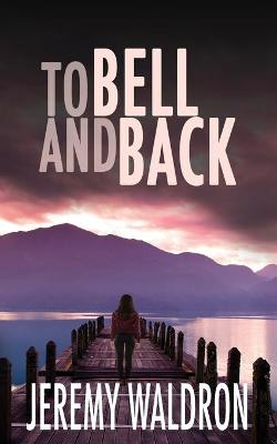 To Bell and Back by Jeremy Waldron