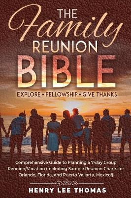 The Family Reunion Bible: Explore - Fellowship - Give Thanks by Henry Lee Thomas
