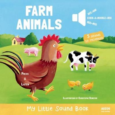 My Little Sound Book: Farm Animals by Christophe Boncens