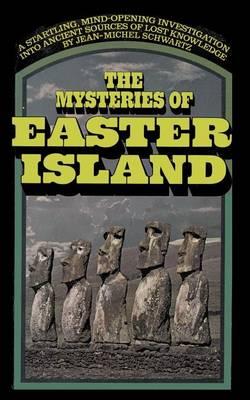 The Mysteries of Easter Island by Jean-Michel Schwartz