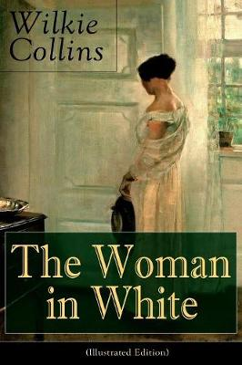 The Woman in White (Illustrated Edition): Mystery Classic by Wilkie Collins