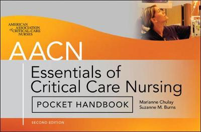 AACN Essentials of Critical Care Nursing Pocket Handbook by Marianne Chulay