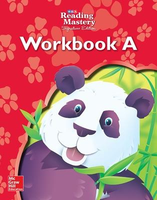 Reading Mastery Reading/Literature Strand Grade K, Workbook A by McGraw Hill