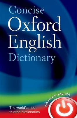 Concise Oxford English Dictionary by Oxford Dictionaries