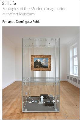 Still Life: Ecologies of the Modern Imagination at the Art Museum book