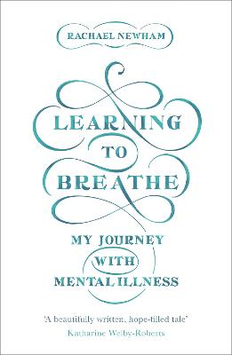 Learning to Breathe by Rachael Newham