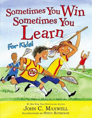 Sometimes You Win - Sometimes You Learn For Kids by John C. Maxwell