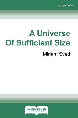 A Universe of Sufficient Size by Miriam Sved