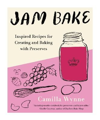 Jam Bake: Inspired Recipes for Creating and Baking with Preserves book