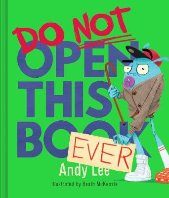 Do Not Open This Book Ever by Andy Lee