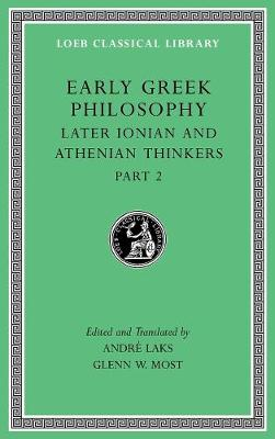 Early Greek Philosophy, Volume VII: Later Ionian and Athenian Thinkers, Part 2 by Andre Laks