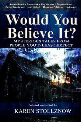 Would You Believe It? by Karen Stollznow