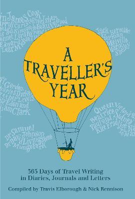 A Traveller's Year by Travis Elborough